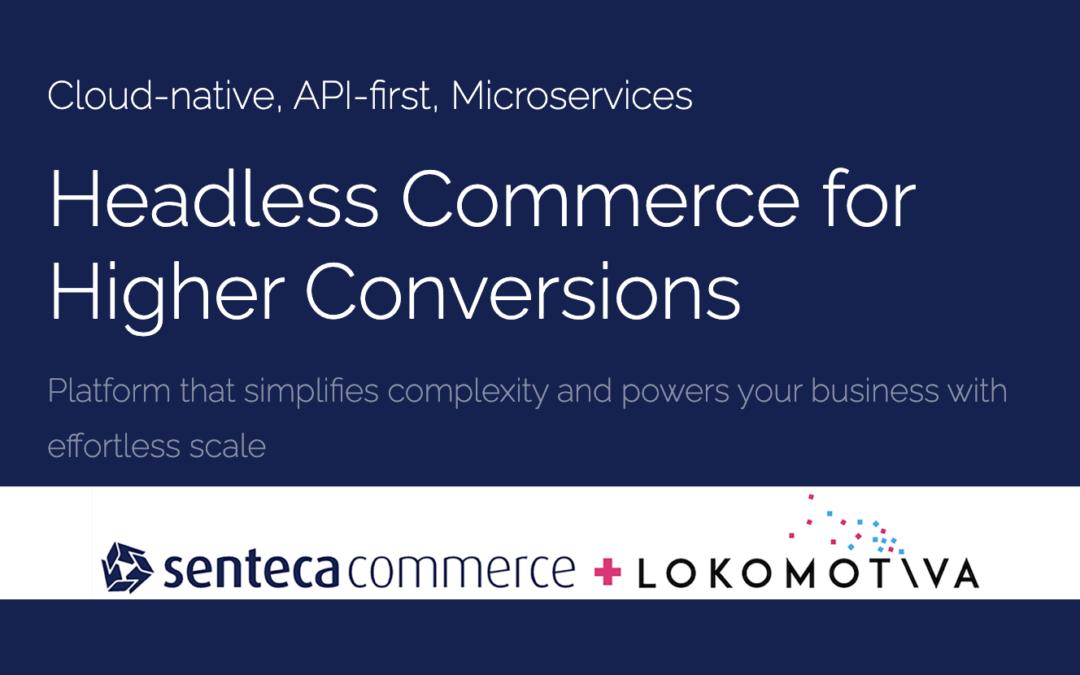 Lokomotiva and SentecaCommerce signed a partnership for 12 European markets
